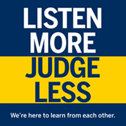 Listen More, Judge Less - Our community depends on it