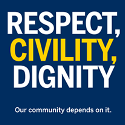 Respect, Civility, Dignity - Our community depends on it