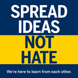 Spread Ideas, Not Hate - Our community depends on it